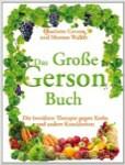 Das große Gerson Buch - die Gerson Therapie